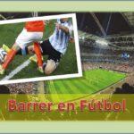 Barrer en Fútbol: Definición y Técnica | Diccionario de Fútbol de Feeldeporte