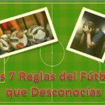 Las 7 Cosas más Curiosas del Reglamento del Fútbol que No sabías